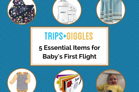 5 Essential Items to Bring on Your Baby's First Flight